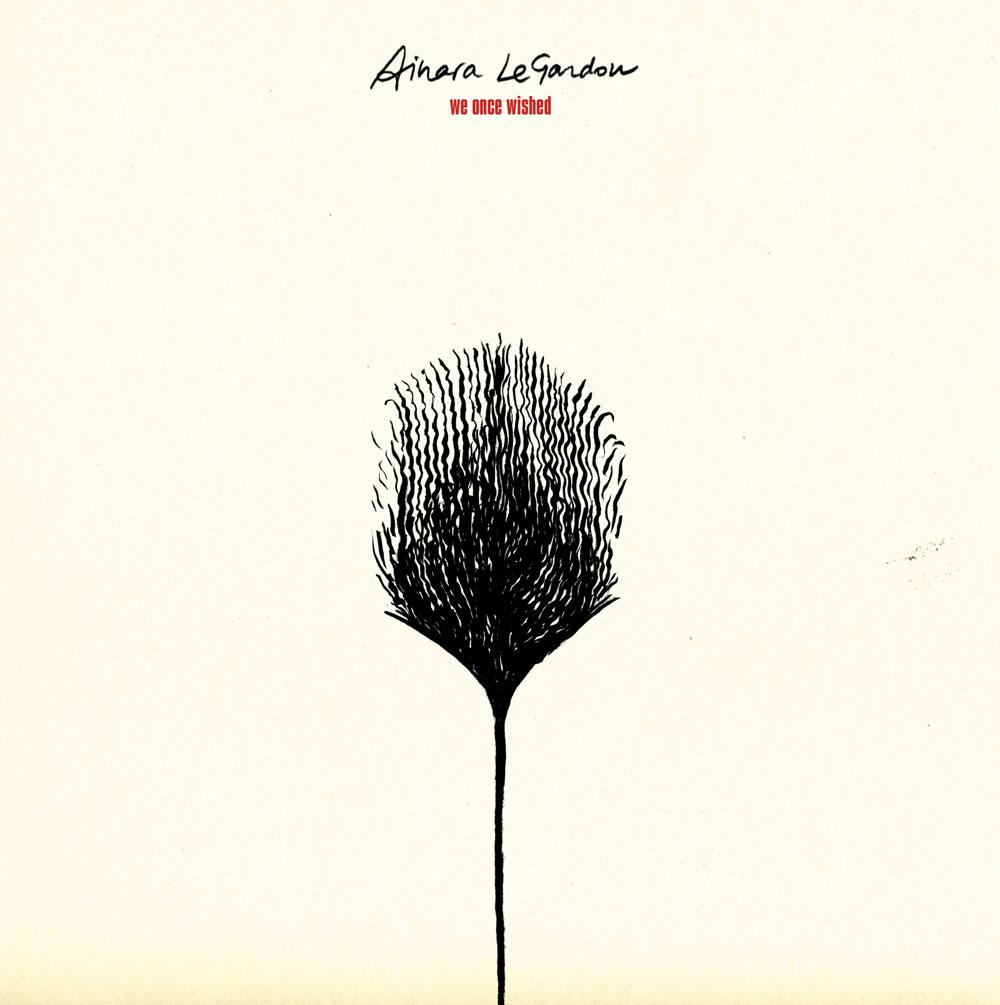 Ainara LeGardon, We Once Wished