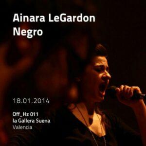 Ainara LeGardon, Negro